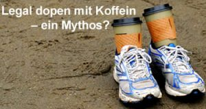 Legal dopen mit Koffein ein mythos